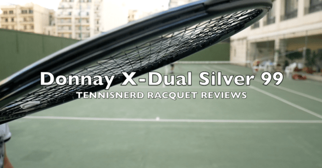 Donnay X-Dual 99 Silver Racquet Review