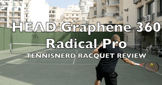 HEAD Graphene 360 Radical Pro Racquet Review