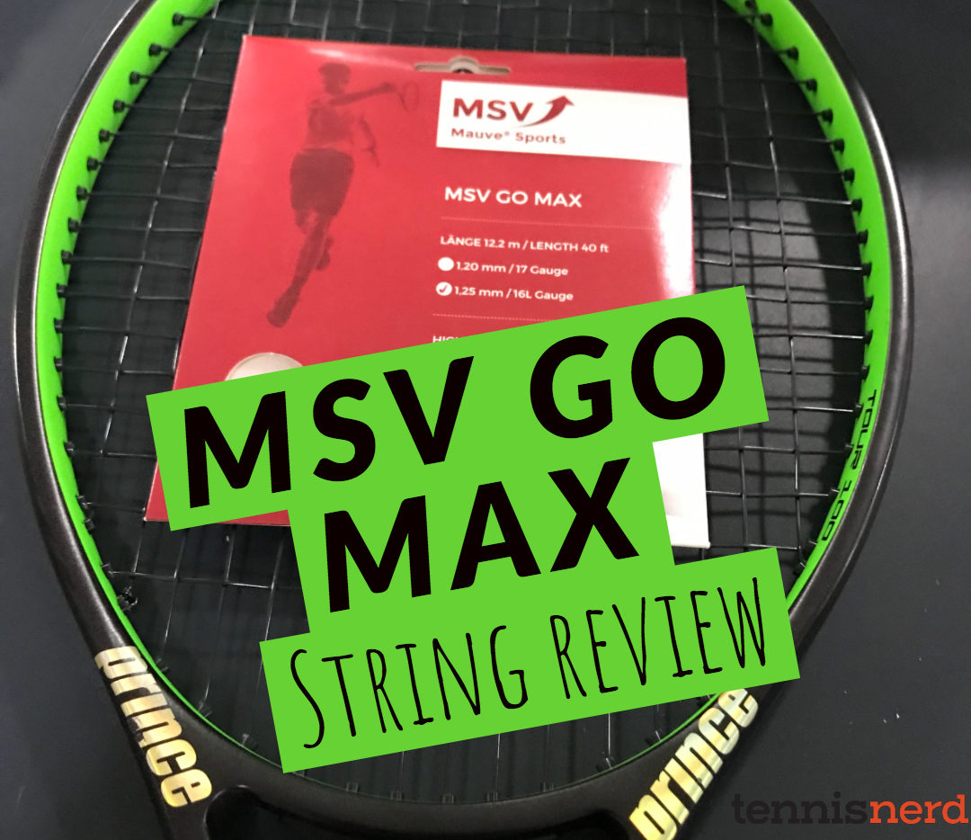 MSV Go Max String Review