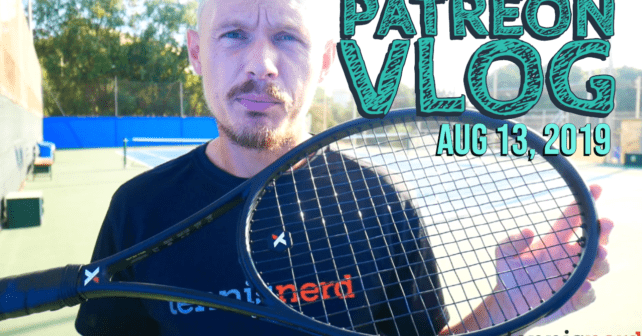 Patreon Vlog - My Racquet of Choice