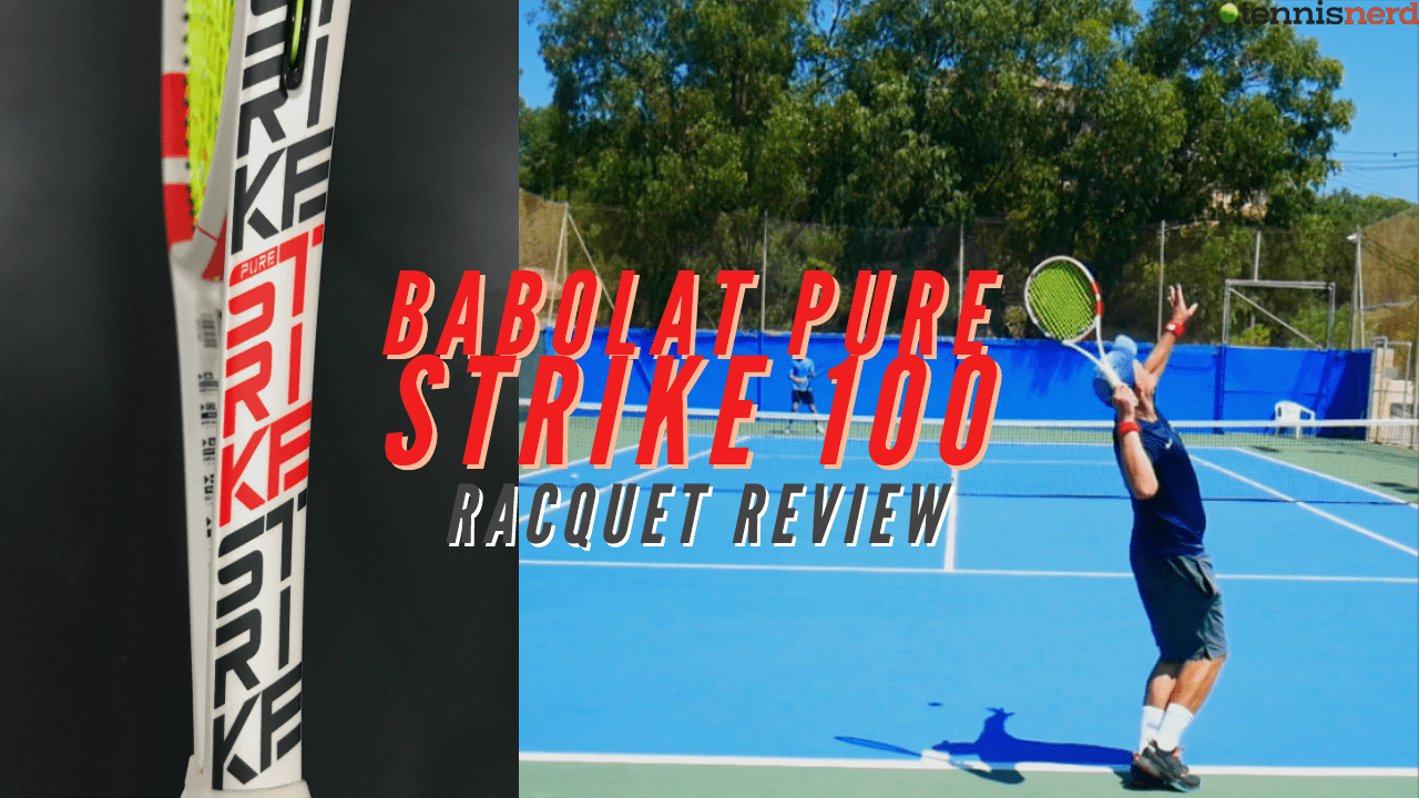 Babolat Pure Strike 100 Racquet Review