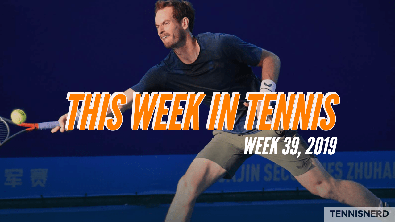 This week in tennis - week 39, 2019